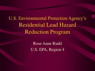 U.S. Environmental Protection Agency s Residential Lead Hazard Reduction Program