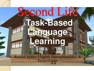 Second Life  Task-Based  Language Learning