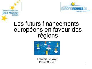 Les futurs financements europ�ens en faveur des r�gions