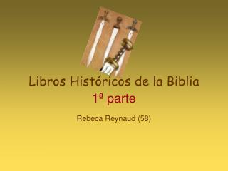 Libros Históricos de la Biblia 1ª  parte