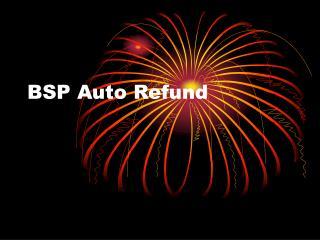 BSP Auto Refund