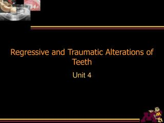 Regressive and Traumatic Alterations of Teeth