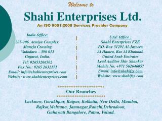 Shahi Enterprises Ltd. An ISO 9001:2008 Services Provider Company