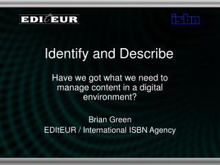Identify and Describe