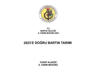 T.C. BARTIN VALİLİĞİ  İL TARIM MÜDÜRLÜĞÜ