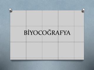 BİYOCOĞRAFYA