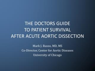 THE DOCTORS GUIDE  TO PATIENT SURVIVAL  AFTER ACUTE AORTIC DISSECTION