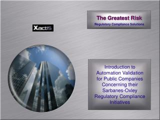 The Greatest Risk Regulatory Compliance Solutions