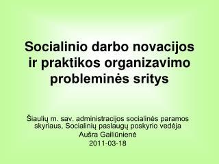 Socialinio darbo novacijos ir praktikos organizavimo probleminės sritys