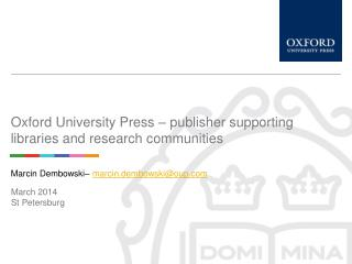 Oxford University Press  – publisher supporting libraries and research communities