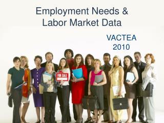 Employment Needs & Labor Market Data