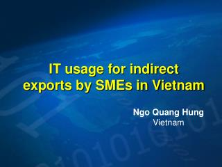 IT usage for indirect  exports by SMEs in Vietnam
