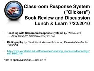 "Classroom Response System (""Clickers"")  Book Review and Discussion Lunch & Learn 7/22/2010"