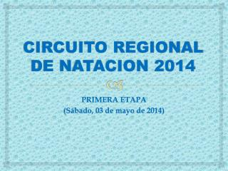 CIRCUITO REGIONAL DE NATACION 2014