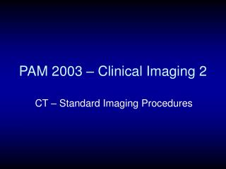 PAM 2003 – Clinical Imaging 2