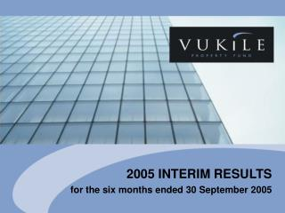 2005 INTERIM RESULTS  for the six months ended 30 September 2005