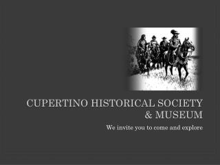 Cupertino Historical Society  & Museum