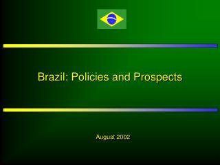 Brazil: Policies and Prospects