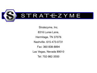 Stratezyme, Inc. 8316 Luree Lane, Hermitage, TN 37076  Nashville-  615-473-0731 Fax: 360 838-8894