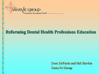 Reforming Dental Health Professions Education