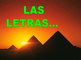LAS LETRAS...