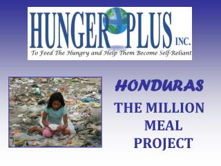 HONDURAS  THE MILLION MEAL PROJECT