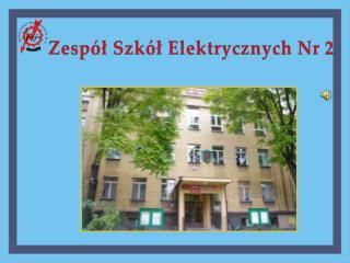 Zespół Szkół Elektrycznych Nr 2