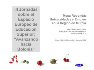 III Jornadas sobre el Espacio Europeo de Educaci�n Superior: �Avanzando hacia Bolonia�