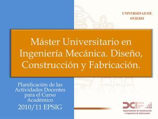 Máster Universitario en Ingeniería Mecánica. Diseño, Construcción y Fabricación.