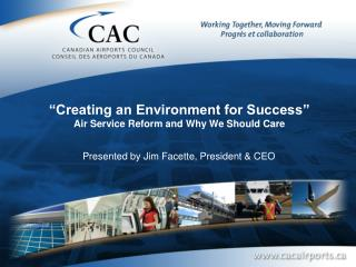 """Creating an Environment for Success"" Air Service Reform and Why We Should Care"