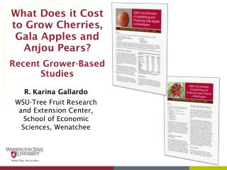 What Does it Cost to Grow Cherries, Gala Apples and Anjou Pears? Recent Grower-Based Studies
