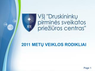 2011  METŲ VEIKLOS RODIKLIAI