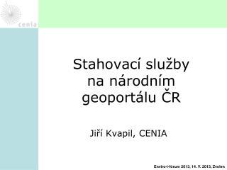 Stahovací služby  na národním  geoportálu  ČR