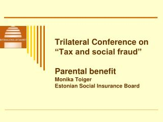 """Trilateral Conference on """"Tax and social fraud"""""""