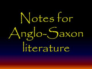 Notes for  Anglo-Saxon literature