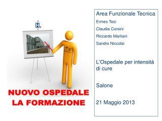 Area Funzionale Tecnica Ermes Tesi Claudia Corsini Riccardo Marliani Sandro Niccolai