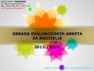 OBRADA EVALUACIJSKIH ANKETA  ZA RODITELJE 2013./2014.