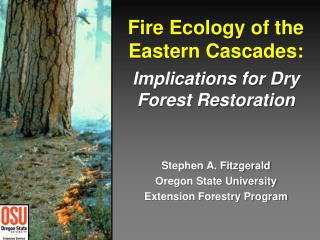 Fire Ecology of the Eastern Cascades: Implications for Dry Forest Restoration
