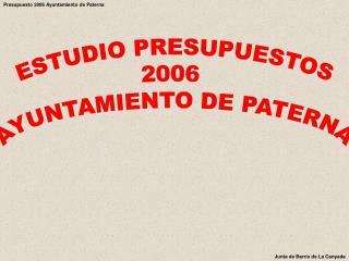 ESTUDIO PRESUPUESTOS 2006 AYUNTAMIENTO DE PATERNA
