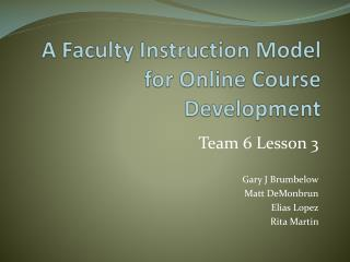 A Faculty Instruction Model for Online Course Development