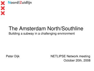The Amsterdam North/Southline Building a subway in a challenging environment
