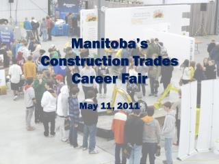 Manitoba's Construction Trades Career Fair May 11, 2011