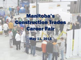 Manitoba's Construction Trades Career Fair May 11, 2011