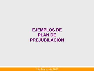 EJEMPLOS DE PLAN DE PREJUBILACIÓN