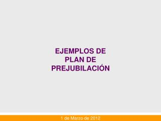 EJEMPLOS DE PLAN DE PREJUBILACI�N