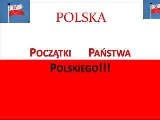 Pocz?tki Pa?stwa Polskiego!!!
