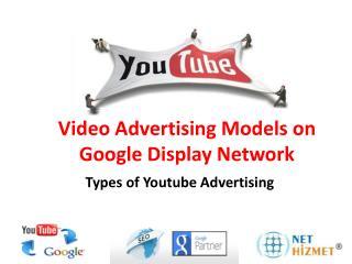 Video  Advertising Models  on  Google Display  Network