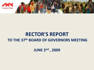 RECTOR'S REPORT  TO THE 37 th  BOARD OF GOVERNORS MEETING JUNE 2 nd  , 2009