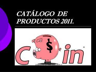 CATÁLOGO  DE PRODUCTOS 2011.