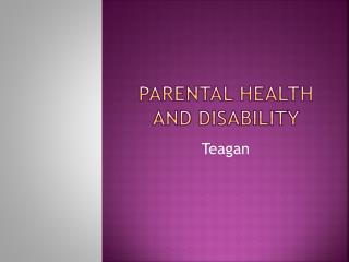 Parental health and Disability